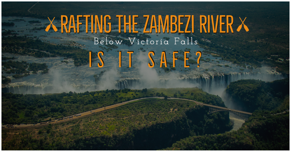 Is rafting on the Zambezi River below The Victoria Falls Dangerous?